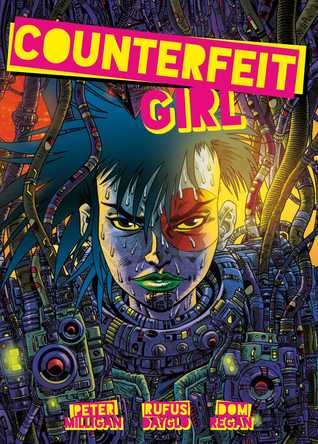 Counterfeit Girl by Rufus Dayglo, Pete Milligan