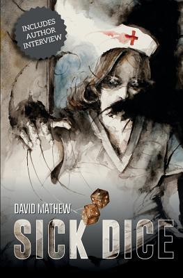Sick Dice by David Mathew