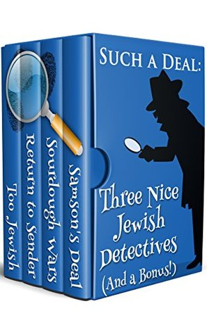 Such A Deal: Three Nice Jewish Detectives by Dick Cluster, Julie Smith, Shelley Singer, Patty Friedmann