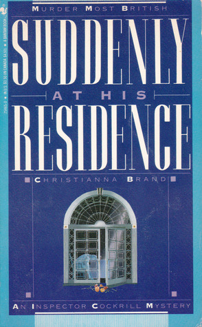 Suddenly at His Residence by Christianna Brand