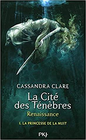 La princesse de la nuit by Cassandra Clare