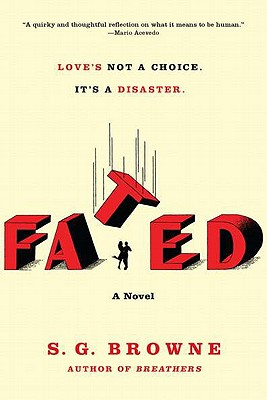 Fated by S. G. Browne