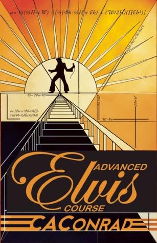 Advanced Elvis Course by C.A. Conrad