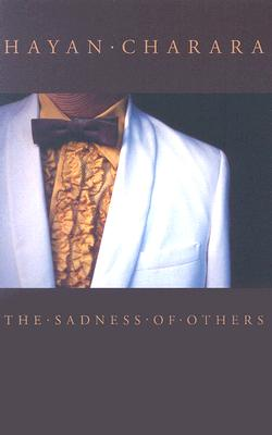 The Sadness of Others by Hayan Charara