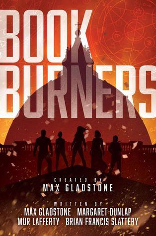 Bookburners: The Complete Season 1 by Mur Lafferty, Max Gladstone, Margaret Dunlap, Brian Francis Slattery