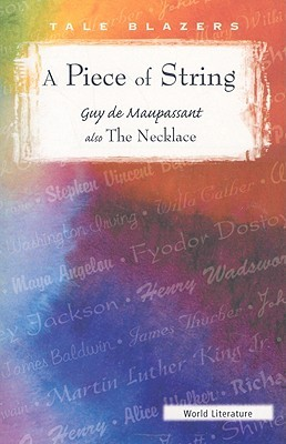 A Piece of String/The Diamond Necklace by Guy de Maupassant