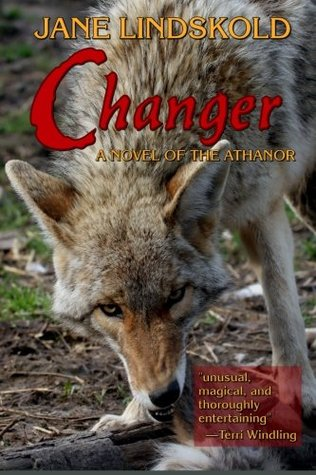 Changer: A Novel of the Athanor by Jane Lindskold