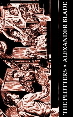 The Plotters by Alexander Blade, Science Fiction, Fantasy by Alexander Blade