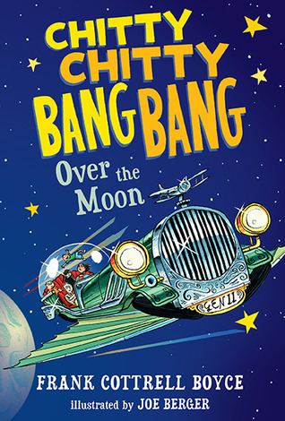 Chitty Chitty Bang Bang Over the Moon by Joe Berger, Frank Cottrell Boyce