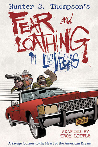 Hunter S. Thompson's Fear and Loathing in Las Vegas by Hunter S. Thompson, Denton J. Tipton, Troy Little