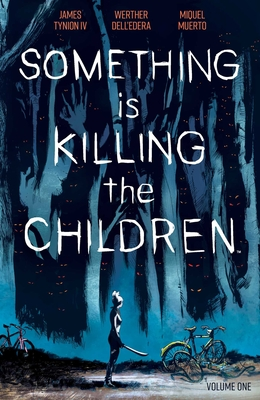 Something Is Killing the Children, Vol. 1 by James Tynion IV