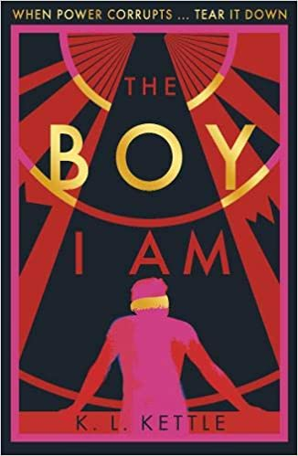 The Boy I Am by K L Kettle