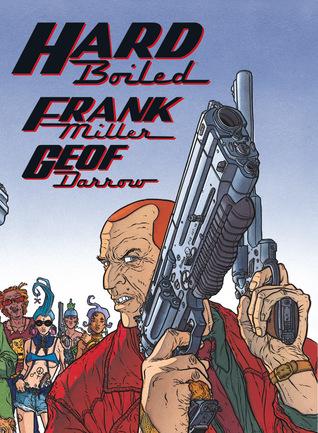Hard Boiled by Geof Darrow, Frank Miller, Claude Legris
