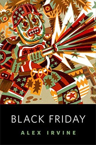 Black Friday by Alexander C. Irvine
