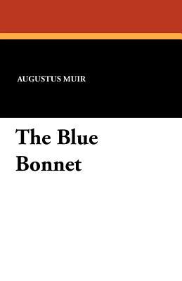 The Blue Bonnet by Augustus Muir