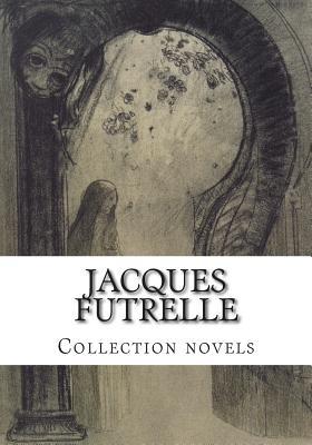 Jacques FUTRELLE, Collection novels by Jacques Futrelle