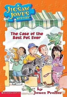 The Case Of The Best Pet Ever by James Preller