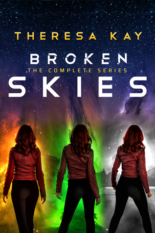 Broken Skies: The Complete Series (Broken Skies, Fractured Suns, Shattered Stars) by Theresa Kay