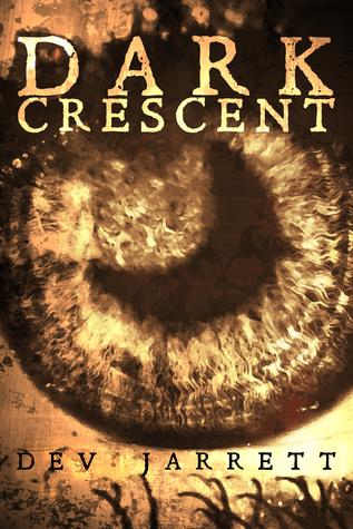 Dark Crescent by Dev Jarrett
