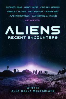Aliens: Recent Encounters by Nancy Kress, Elizabeth Bear, Caitlin Kiernan