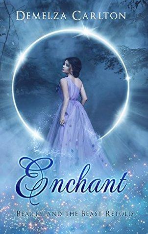 Enchant: Beauty and the Beast Retold by Demelza Carlton