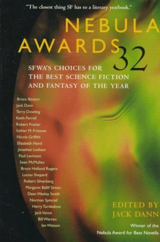 Nebula Awards 32: SFWA's Choices for the Best Science Fiction and Fantasy of the Year by Jack Vance, Dean Wesley Smith, Paul Levinson, Jonathan Lethem, Bruce Boston, Harry Turtledove, Jack Dann, Bruce Holland Rogers, Esther M. Friesner, Nicola Griffith