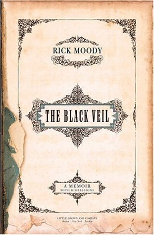 Black Veil: A Memoir with Digressions by Rick Moody