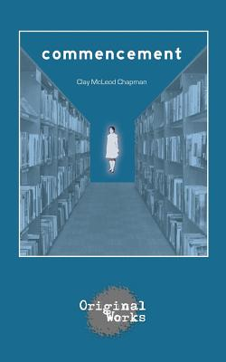 Commencement by Clay McLeod Chapman