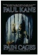 Pain Cages by Stephen Volk, Paul Kane