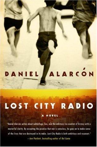 Lost City Radio by Daniel Alarcón