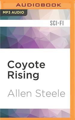 Coyote Rising: A Novel of Interstellar Revolution by Allen Steele