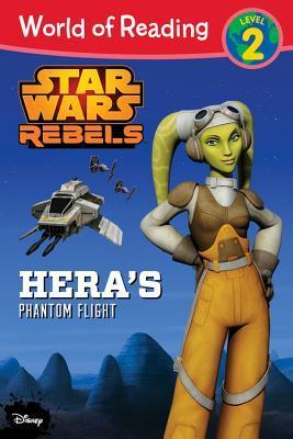 Star Wars Rebels: Hera's Phantom Flight (World of Reading: Level 2) by Elizabeth Schaefer
