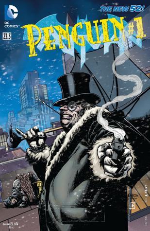Batman (2011-2016) #23.3: Featuring Penguin by Christian Duce, Jason Fabok, Andrew Dalhouse, Frank Tieri