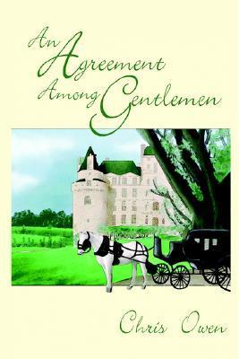 An Agreement Among Gentlemen by Chris Owen