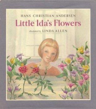 Little Ida's Flowers by Linda Allen, Hans Christian Andersen