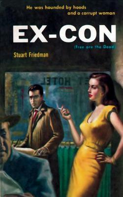 Ex-Con by Stuart Friedman