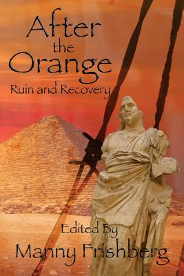 After the Orange: Ruin and Recovery by
