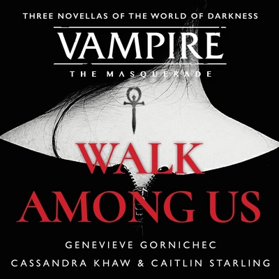 Walk Among Us: Compiled Edition by Genevieve Gornichec, Cassandra Khaw, Caitlin Starling