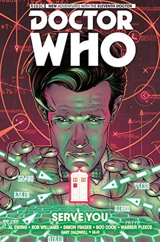 Doctor Who: The Eleventh Doctor, Vol. 2: Serve You by Warren Pleece, Boo Cook, Al Ewing, Rob Williams, Simon Fraser