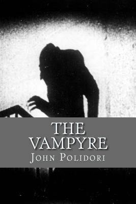The Vampire: (originally printed as 'The Vampyre' by John Polidori