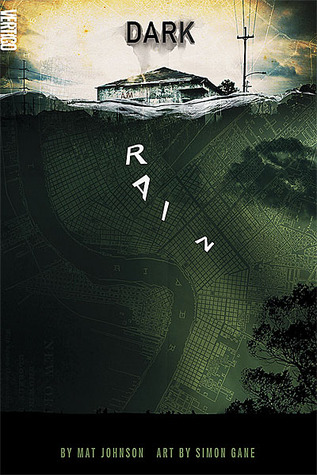Dark Rain: A New Orleans Story by Mat Johnson, Simon Gane