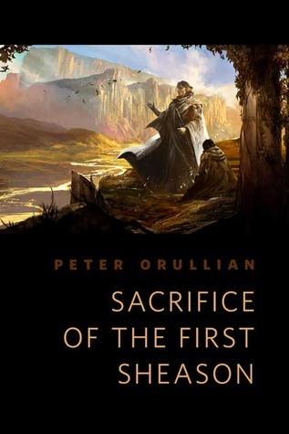 Sacrifice of the First Sheason by Peter Orullian