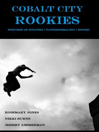 Cobalt City Rookies by Rosemary Jones, Jeremy Zimmerman, Nikki Burns