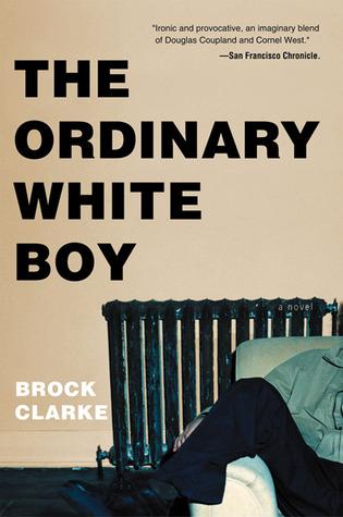 The Ordinary White Boy by Brock Clarke