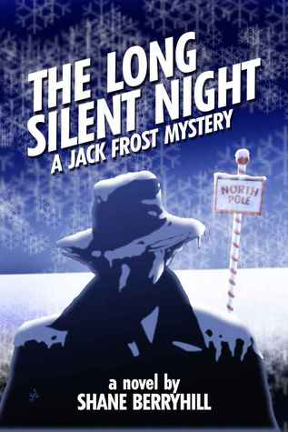 The Long Silent Night: A Jack Frost Mystery by Shane Berryhill