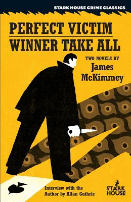 The Perfect Victim / Winner Take All by James McKimmey