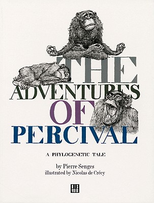 The Adventures of Percival: A Phylogenetic Tale by Pierre Senges, Nicolas de Crécy