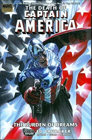 Captain America: The Death of Captain America, Volume 2: The Burden of Dreams by Jackson Butch Guice, Steve Epting, Mike Perkins, Ed Brubaker, Joe Caramagna, Frank D'Armata
