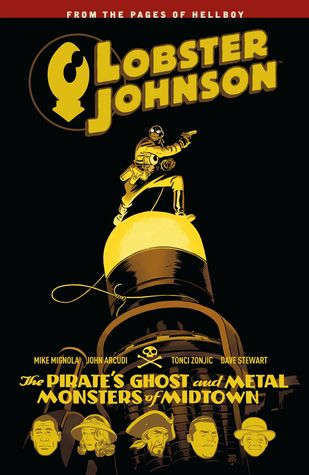 Lobster Johnson, Vol. 5: The Pirate's Ghost and Metal Monsters of Midtown by Mike Mignola, Tonci Zonjic, Dave Stewart, John Arcudi