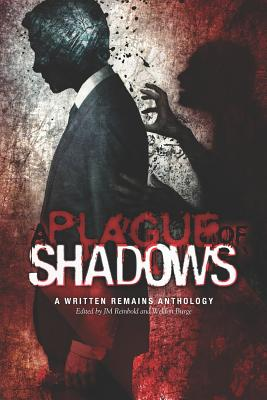 A Plague of Shadows: A Written Remains Anthology by Jeff Strand, Graham Masterton